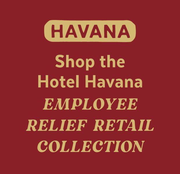 Shop the Hotel Havana Employee Relief Retail Collection
